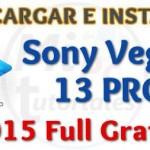 Imagen de Instalar Sony Vegas 13 Full Gratis para grabar y editar videos