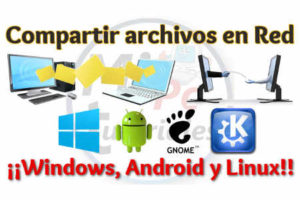 Compartir archivos en red Windows Android y Linux
