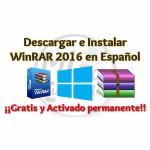 Descargar e instalar WinRAR 2016 Español gratis Windows 32 y 64 bits full activado permanente