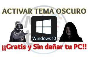 Activar tema oscuro Windows 10 sin dañar tu PC