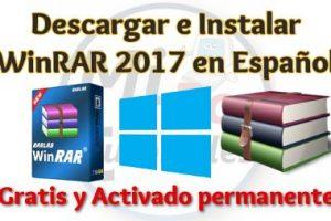 Descargar e instalar WinRAR 2017 Español 32 y 64 bits Gratis Windows full activado permanente