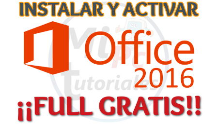 Instalar y Activar Office 2016 Full GRATIS en Windows 7, 8, 8.1 y 10