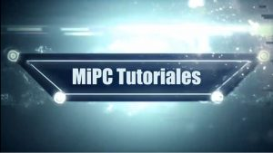 MiPC Tutoriales y Descargas Gratis