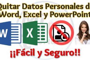 Como Quitar Datos Personales de Word, Excel y PowerPoint