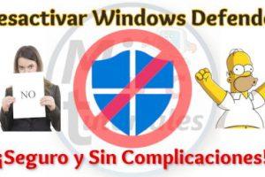 Desactivar Windows Defender de forma Segura y Sin Complicaciones