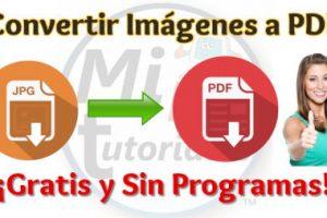 Convertir Imágenes a PDF Gratis y Sin Programas