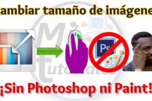 Tutorial Como Cambiar Tamaño de Imágenes Sin Photoshop ni Paint